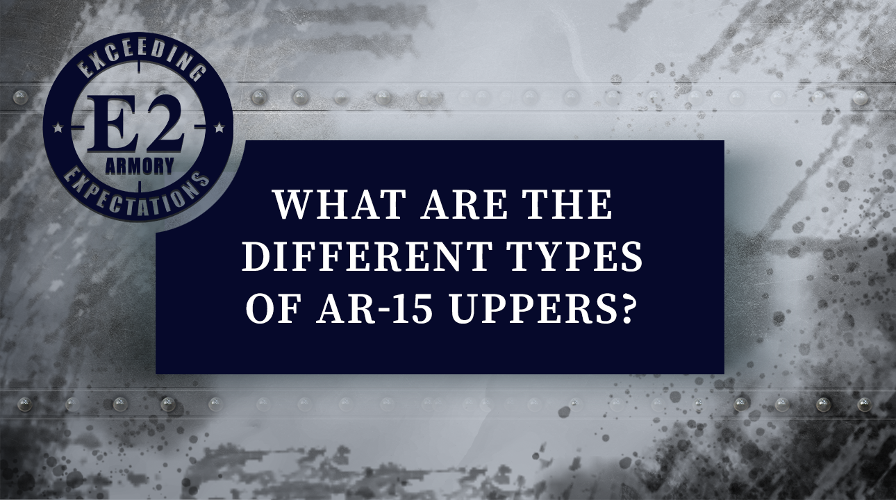 types of ar-15 uppers